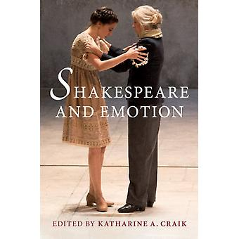 Shakespeare and Emotion by Edited by Katharine A Craik