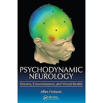 Psykodynamisk Nevrologi Dreams bevissthet og Virtual Reality av Hobson & Allan