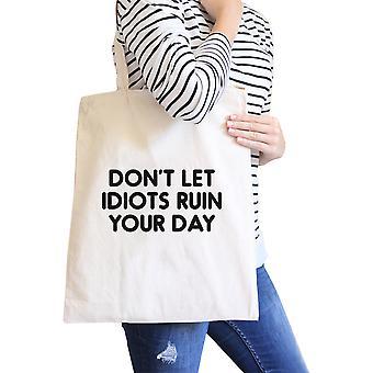 Não deixe o idiota arruinar seu dia tela Natural saco presente para amigos