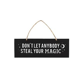 Gothic Homeware Don't Let Anybody Steal Your Magic Wall Sign
