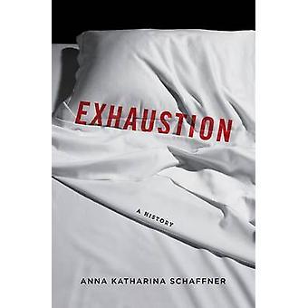 Erschöpfung - eine Geschichte von Anna Katharina Schaffner - 9780231172301 Buch
