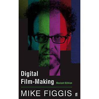 Digital Film-Making (Main) by Mike Figgis - 9780571305032 Book