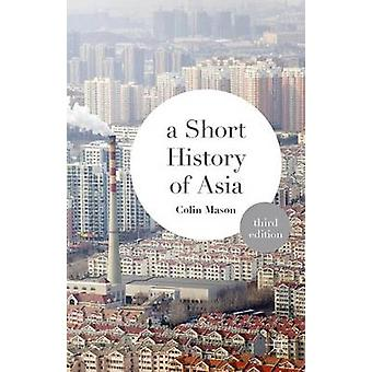 A Short History of Asia (3rd Revised edition) by Colin Mason - 978113