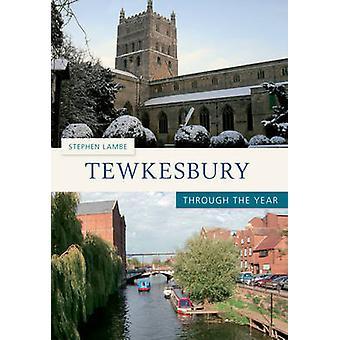 Tewkesbury Through the Year by Stephen Lambe - 9781445606682 Book