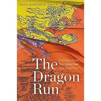 De draak Run - twee Canadezen - tien Bhutanese - een zwerfhond door Tony