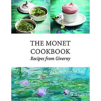 The Monet Cookbook - Recipes from Giverny by Florence Gentner - Franci