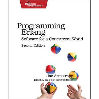 Programming Erlang - Software for a Concurrent World (2nd Revised edit