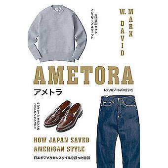 Ametora - hur Japan räddade amerikansk stil av W. David Marx - 9780465059