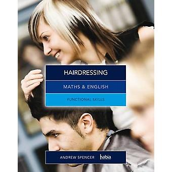 Maths and English for Hairdressing - Functional Skills by Andrew Spenc