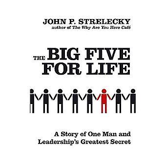 De Big Five for Life: een verhaal van een Man en leiderschap het grootste geheim