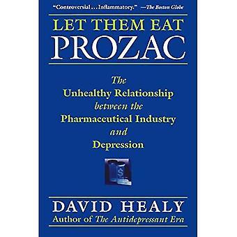 Let Them Eat Prozac: L'insana relazione tra l'industria farmaceutica e la depressione (medicina, cultura e storia): il rapporto malsano... Depressione (medicina, cultura e storia)