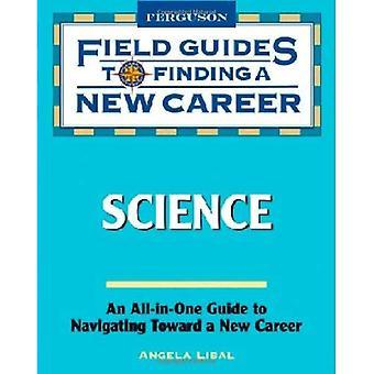 Vetenskap (fältet guider till att hitta en ny karriär)