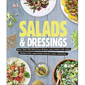 Salads and Dressings: Over 100 Delicious Dishes, Jars, � Bowls, and Sides
