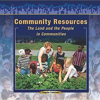 Community Resources: The Land and the People in Communities (Communities at Work (Paperback))