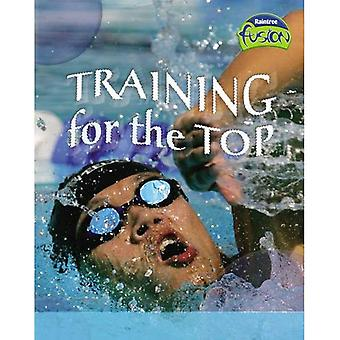 Training for the Top (Fusion: Life Processes and Living Things)