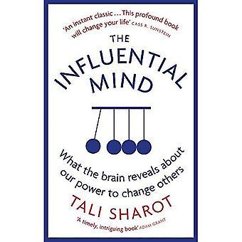 Wpływowych umysłu: Co mózgu ujawnia o naszej mocy, aby zmienić innych