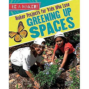 Maker-projekteja lapsille, jotka rakastavat vihertää tilat (olla on!)