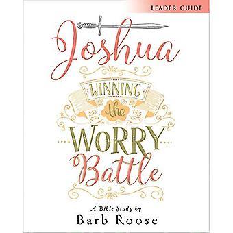 Joshua - Women's Bijbel studie leider gids: winnen van de strijd van de zorg (Jozua)