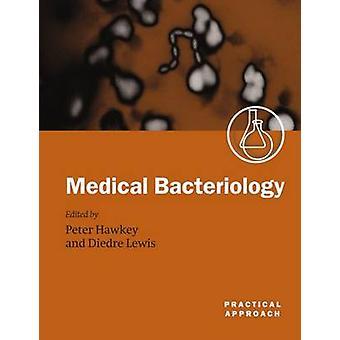 النهج العملي البكتريولوجيا الطبية بواسطة لويس & ديردري