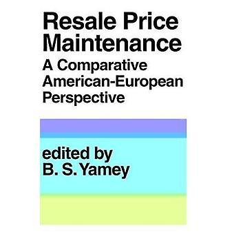Resale Price Maintainance A Comparative AmericanEuropean Perspective by Yarney