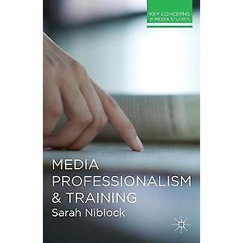 Medien-Professionalität und Ausbildung von Niblock & Sarah