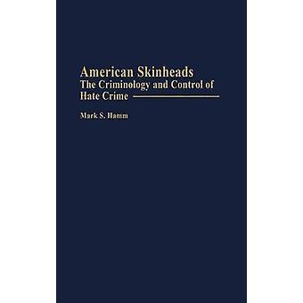 American skinheadit kriminologian ja valvonnan viharikoksia Hamm & Mark s.
