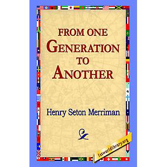 From One Generation to Another by Merriman & Henry Seton