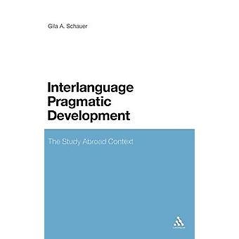 Interlangue développement pragmatique l'étude de contexte à l'étranger par Schauer & Gila A.