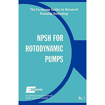 Net Positive Suction Head for Rotodynamic Pumps A Reference Guide by European Association for Pump Manufactur