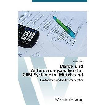 Markt Und Anforderungsanalyse Fur CrmSysteme Im Mittelstand av Horn Martin