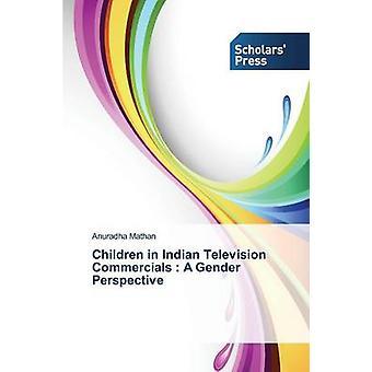 Kinder im indischen TV-Werbespots A Gender-Perspektive von Mathan Anuradha