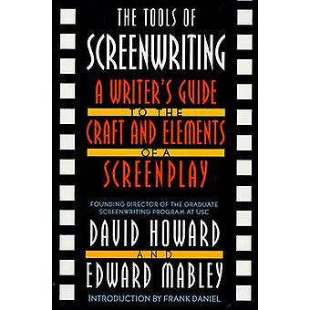 The Tools of Screenwriting by David Howard - Edward Mabley - 97803121
