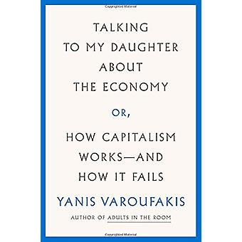 Talking to My Daughter about the Economy - Or - How Capitalism Works--