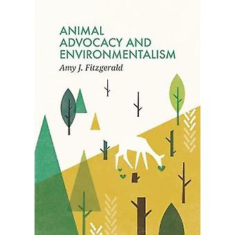 Animal Advocacy and Environmentalism - Understanding and Bridging the