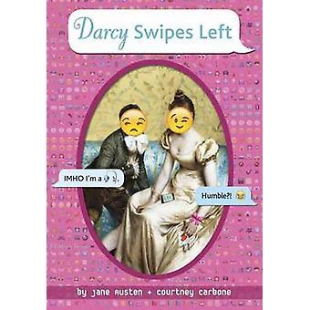 Darcy Swipes Left by Jane Austen - Courtney Carbone - 9781101940525 B