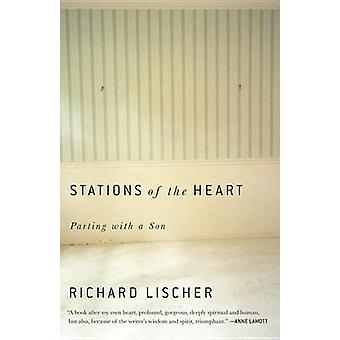Stations of the Heart - Parting with a Son by Richard Lischer - 978110