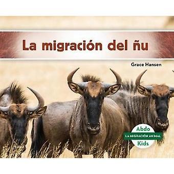 La Migración del  u (Wildebeest Migration) by Grace Hansen - 9781532
