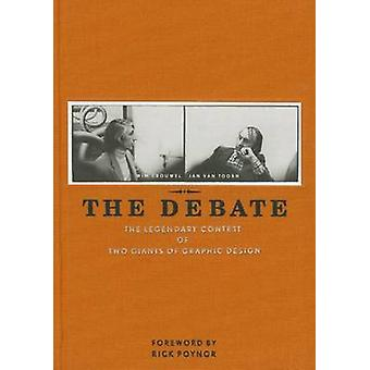 The Debate - The Legendary Contest of Two Giants of Design by Wim Crou
