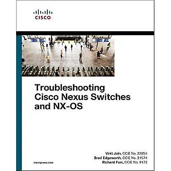 Troubleshooting Cisco Nexus Switches and NX-OS by Troubleshooting Cis