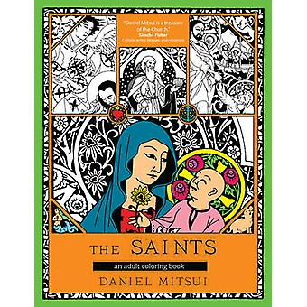 The Saints - An Adult Coloring Book by Daniel Mitsui - 9781594717246 B