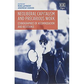 Neoliberal Capitalism and Precarious Work - Ethnographies of Accommoda
