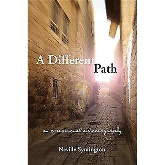 A Different Path - An Emotional Autobiography by Neville Symington - 9