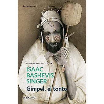 Gimpel - El Tonto / Gimpel the Fool by Isaac Bashevis Singer - 978607