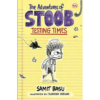 The Adventures of Stoob Testing Times by Samit Basu - 9788129132758 B