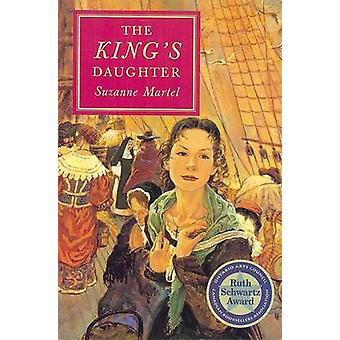 King's Daughter by Suzanne Martel - 9780888992185 Book