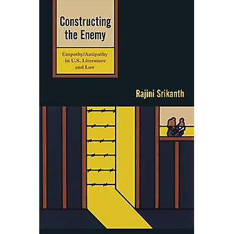Constructing the Enemy - Empathy/Antipathy in U.S. Literature and Law
