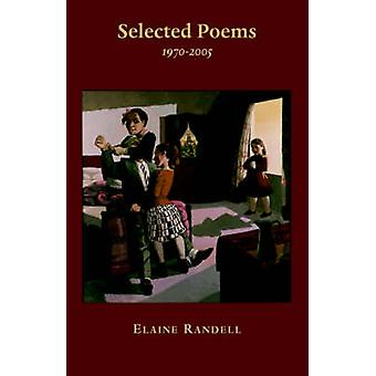 Selected Poems 19702005 by Randell & Elaine