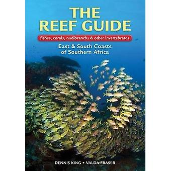 The reef guide  Fishes corals nudibranchs amp other invertebrates by Dennis King & Valda Fraser