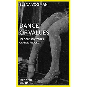 Dance of Values  Sergei Eisensteins Capital Project by Elena Vogman