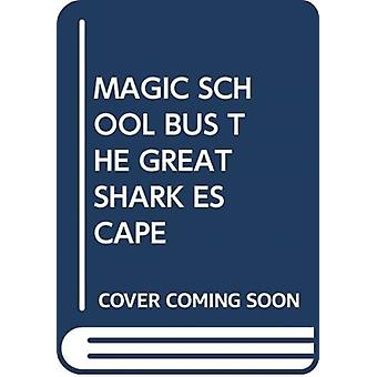 MAGIC SCHOOL BUS THE GREAT SHARK ESCAPE by Scholastic